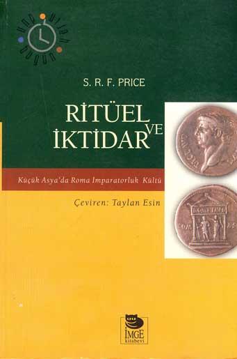 Ritüel ve İktidar - Küçük Asya'da Roma İmparatorluk Kültür
