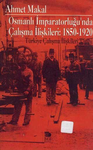 Osmanlı İmparatorluğu'nda Çalışma İlişkileri: 1850-1920